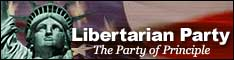 [Libertarian Party: The Party of Principle]